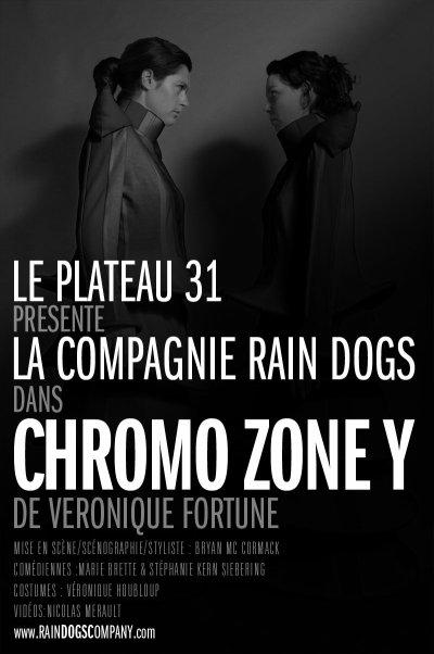 CHROMO ZONE Y par la Compagnie Rain Dogs