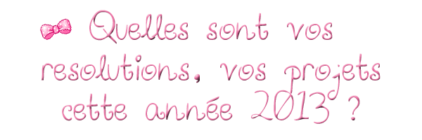♥ Bonne année 2013 ! ♥
