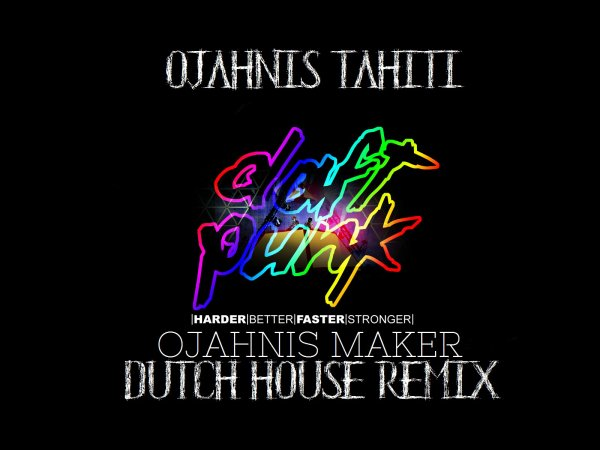 Ojahnis Maker / Ojahnis maker - Harder Better Faster Stronger [Dutch House Music] (2013)