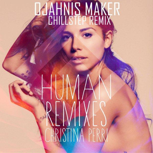 Believe / Ojahnis Maker - Human ( Christina Perri Remix) (2015)