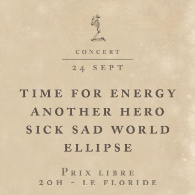 †  Time for Energy + Another Hero + Ellipse + Sick sad world  †