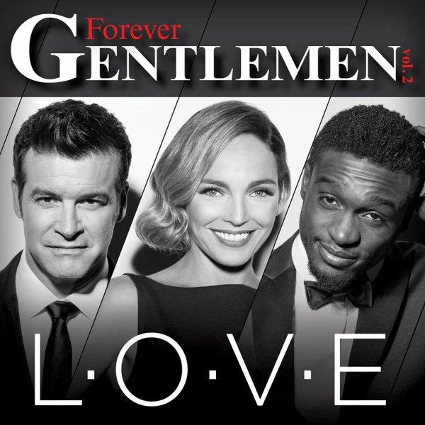 FOREVER GENTLEMEN VOL.2 - LOVE [CORNEILLE - CLAIRE KEIM - ROCH VOISINE]