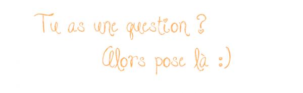 Foires aux questions !