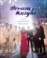 Mini Drama : DREAM KNIGHT (Première Partie)