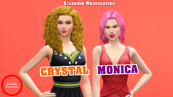Dilemme Virtuel Sims - Sixième Nomination - CRYSTAL & MONICA