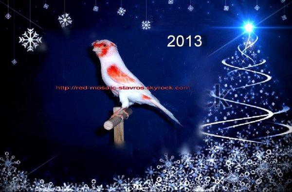 Χρόνια  πολλά  και ευτυχισμένο  το 2013 ! ! ! ! ! !                       Happy Birthday and Happy 2013 ! ! ! !  Joyeux Anniversaire et Bonne 2013 ! ! ! !