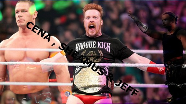 CENA , SHEAMUS & JEFF