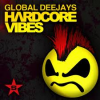 "Global Deejays ""HARDCORE VIBES"""