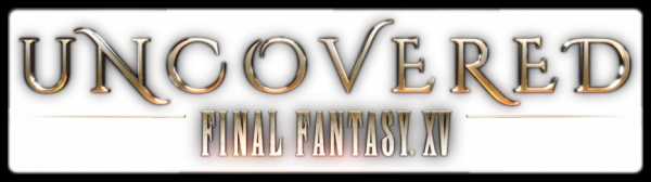 Uncovered Final Fantasy XV (31 Mars 2016)