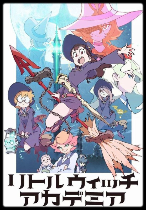 Anime / Manga : Little Witch Academia