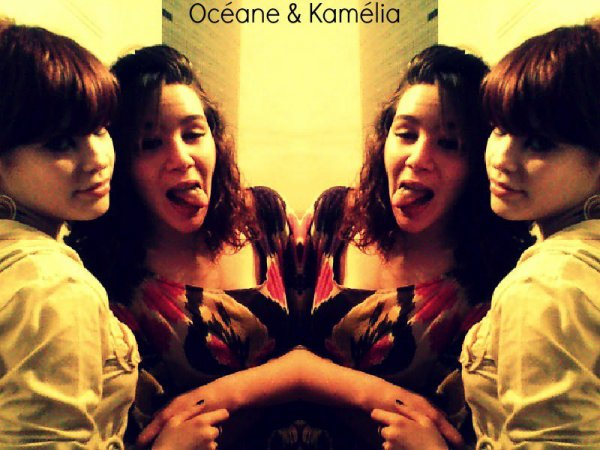 Océane & Kamélia :p