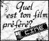 quel est ton film préféré ??
