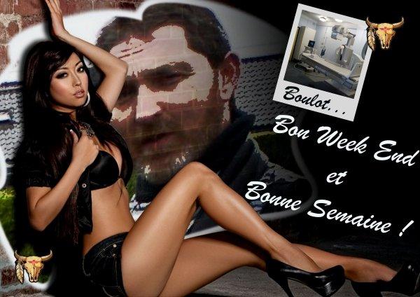 BON WEEK END ET BONNE SEMAINE !!!