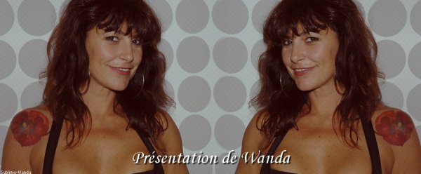 ☆ Présentation de Wanda ☆