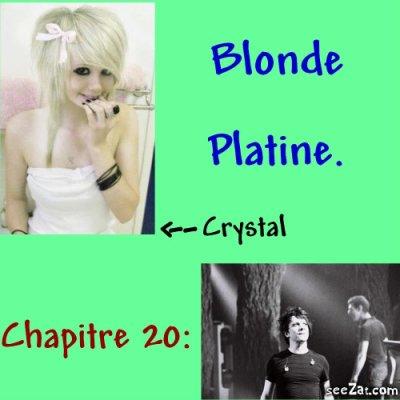 Chapitre 20 : Blonde platine.