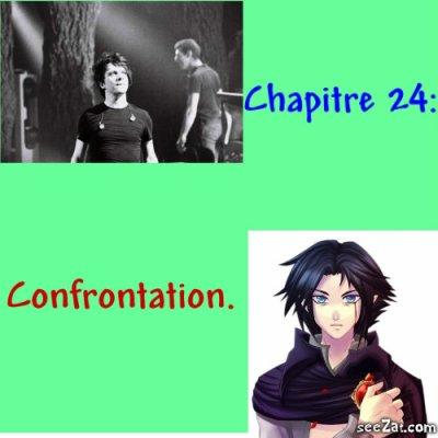 Chapitre 24 : Confrontation.