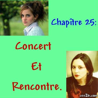 Chapitre 25 : Concert et Rencontres.