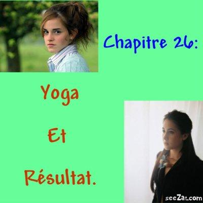 Chapitre 26 : Yoga et Résultat.
