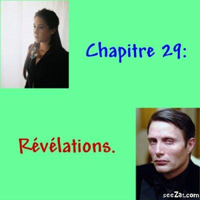 Chapitre 29 : Révélations.