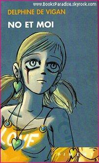 No et moi - Delphine DE VIGAN - 295 p.