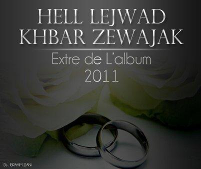 Sawt L'MagheriBi / Ahel Lejwad - KhbaR Zewajak (2012)