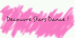 Viens decouvrir Stars Dance !