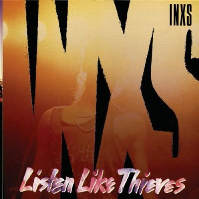 LISTEN LIKE THIEVES // INXS / What You Need (1985)
