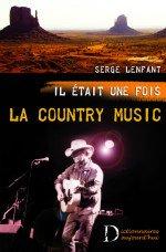 """SERGE LENFANT - AUTEUR de """"IL ETAIT UNE FOIS LA COUNTRY MUSIC"""""""