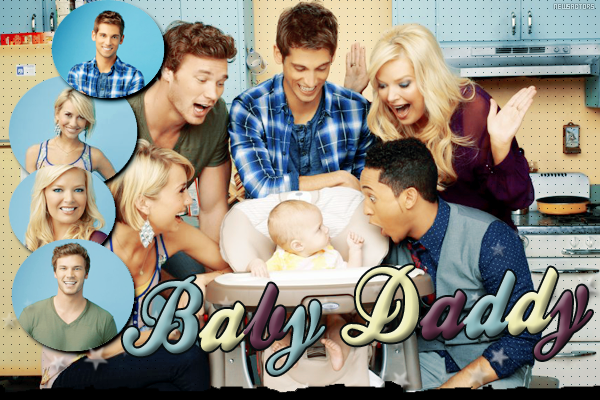 » Fiche Episode  : BABY DADDY » I Don't Know ! I don't Speak Baby ! - Tucker _______________________________________________________________Création - Décoration