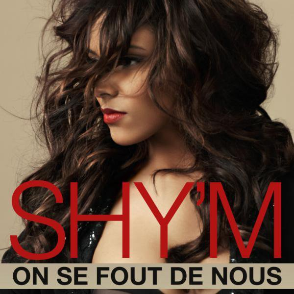 ||| «ON SE FOUT DE NOUS» • 2ÈMEEXTRAIT DU NOUVEL ALBUM DE SHY'M «CAMÉLÉON» |||