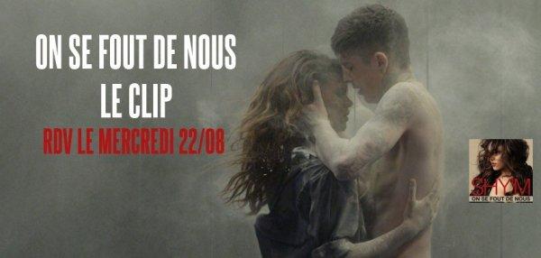 [ ON SE FOUT DE NOUS • TEASER • LE CLIP SORTIRA EN INTÉGRALITÉ CE MERCREDI 22 AOÛT ! ]