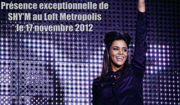 [ Shy'm sera au Loft Metropolis le samedi 17 novembre 2012 ]