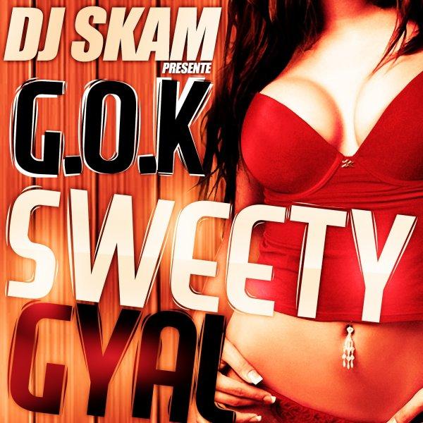 www.djskam.fr / G.O.K feat DJ SKAM - Sweety Gyal (2011)