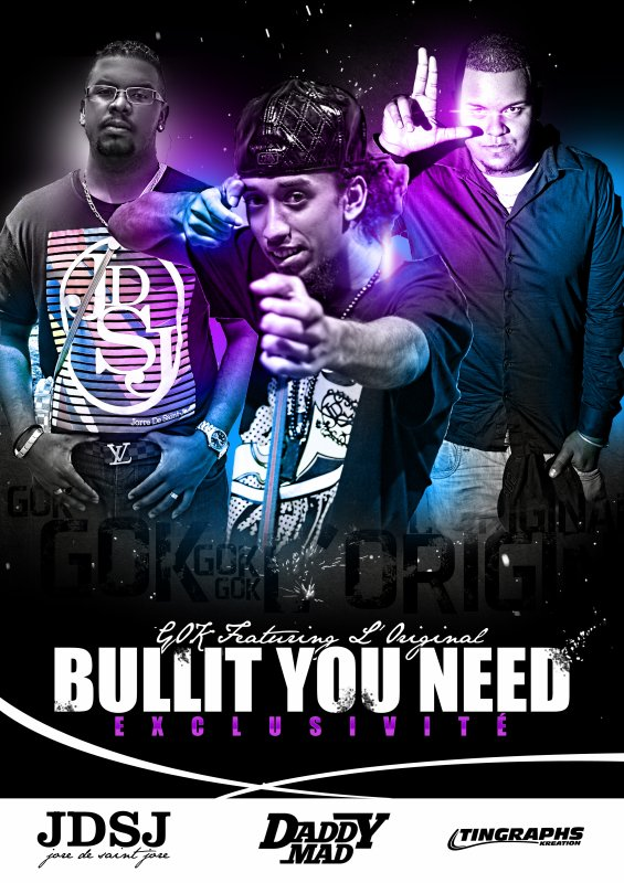 G.O.K FEAT LORIGINAL- BULLIT YOU NEED ( 2K12 ) (2012)