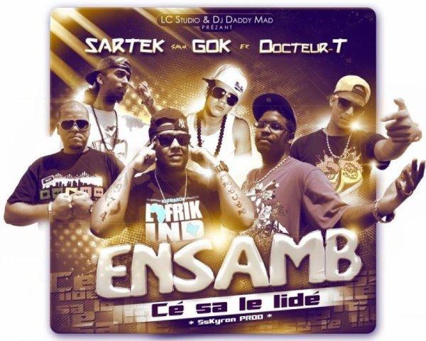 G.O.K/SARTEK/DOCTEUR T - ENSAMB ( C SA LE LIDé ) (2012)
