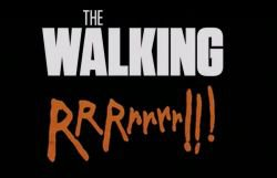 The Walking Dead/RRRrrrr !!!