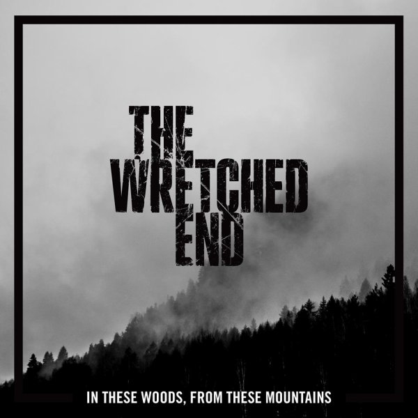 THE WRETCHED END:In These Woods, From These Mountains-nouvel album (22/4/16)