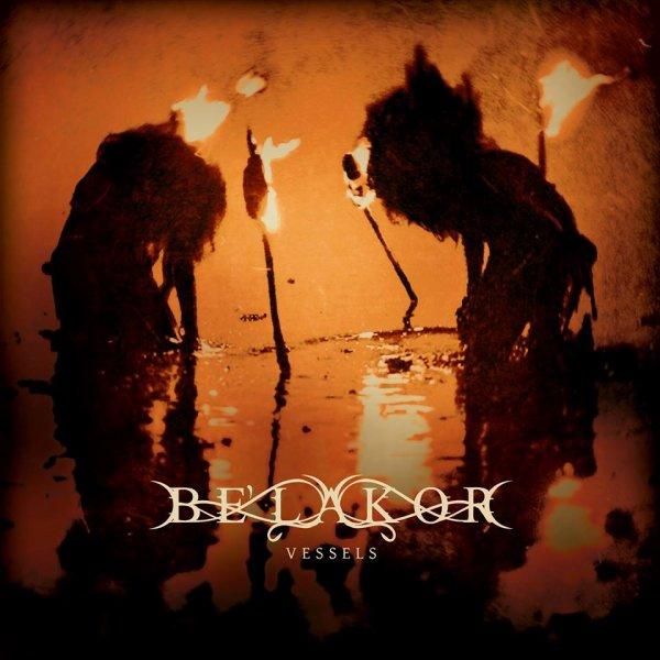 BE'LAKOR:Vessels-nouvel album (24/6/16)