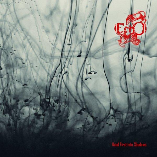 (EchO):Head First Into Shadows-nouvel album(23/5/16) -en écoute intégrale