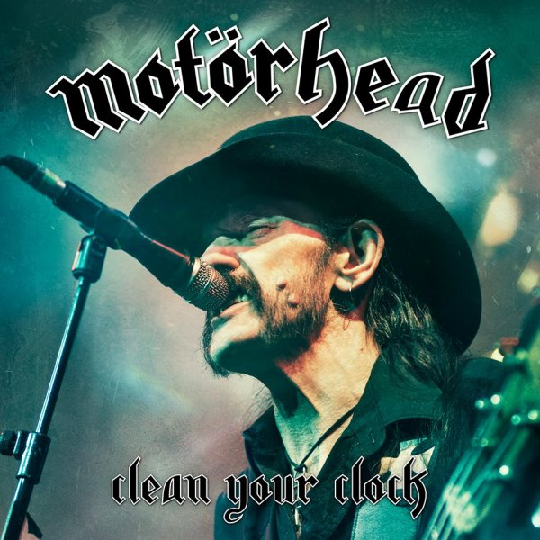 MOTÖRHEAD :Clean Your Clock-live (10/6/16)