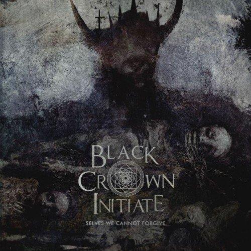 BLACK CROWN INITIATE:Selves We Cannot Forgive-nouvel album  (22/7/16)en écoute intégrale VII/XVIle