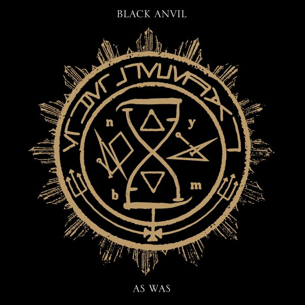 BLACK ANVIL:As Was-nouvel album (13/1/17)        XI/XVI