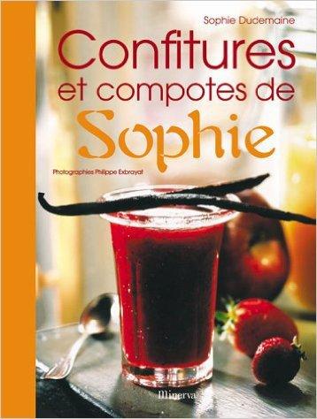 Télécharger Livre Gratuit : Confitures et Compotes de Sophie