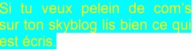 Si tu veux des commentaires sur ton blog