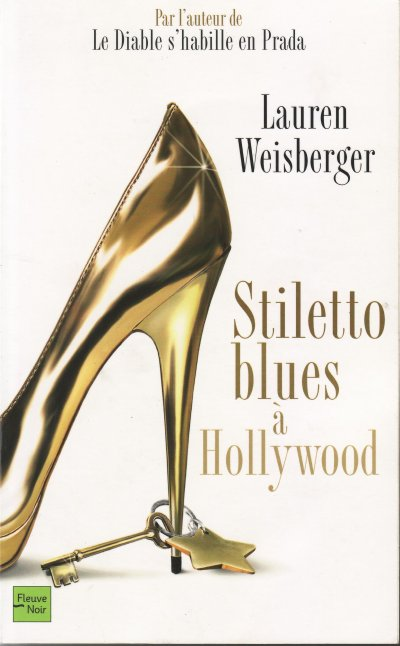 Stiletto blues à Hollywood de Lauren Weisberger