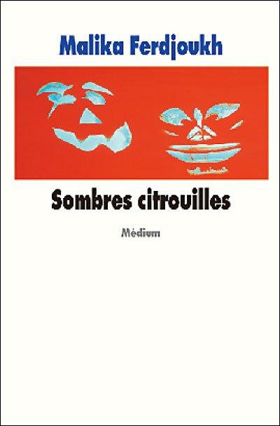 Sombres citrouilles de Malika Ferdjoukh