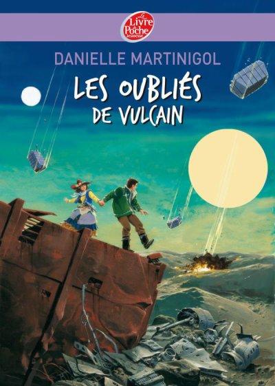 Les oubliés de Vulcain de Danielle Martinigol