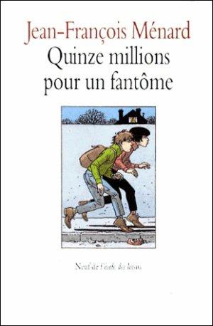 Quinze millions pour un fantôme de Jean-François Ménard