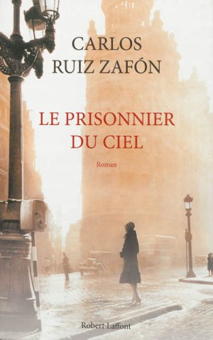 Le prisonnier du ciel de Carlos Ruiz Zafon