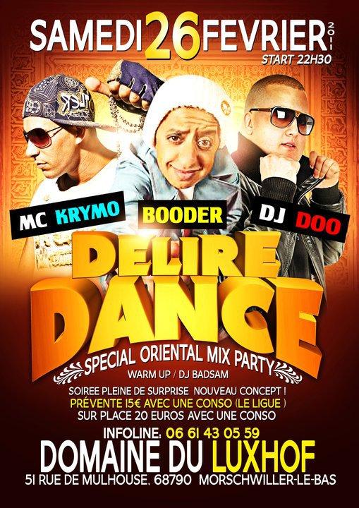 "SAMEDI 26 FEVRIER "" DELIRE DANCE "" AVC MC KRYMO , BOODER , DJ DOO AU DOMAINE DU LUXOHF ( MULHOUSE )"